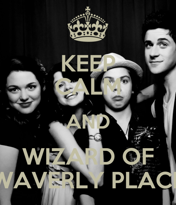 KEEP CALM AND WIZARD OF WAVERLY PLACE