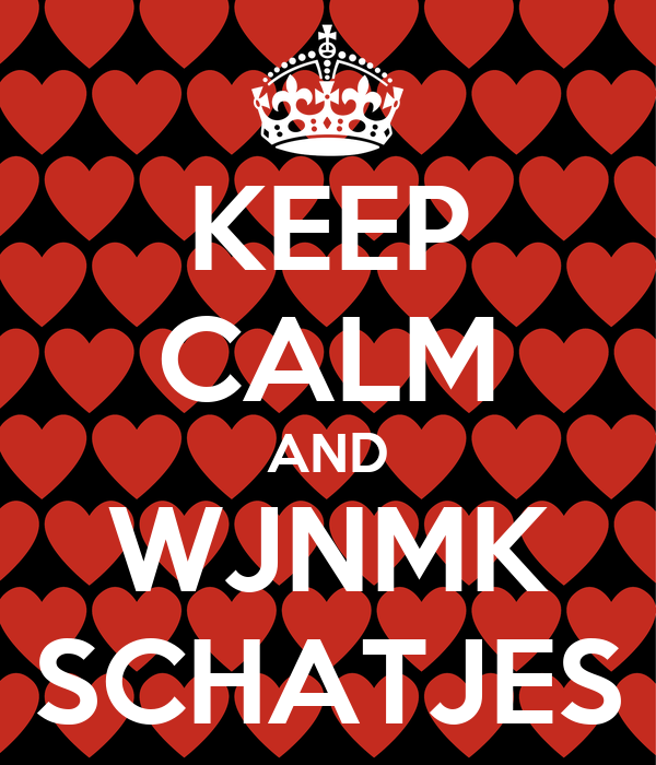 KEEP CALM AND WJNMK SCHATJES