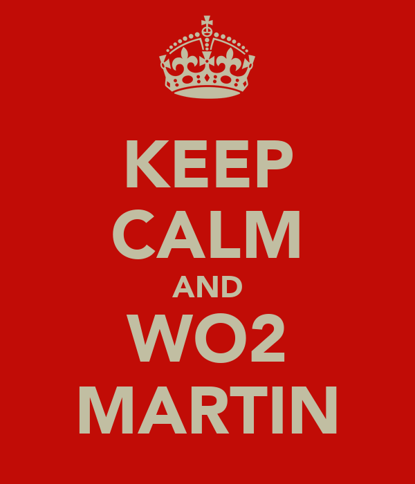 KEEP CALM AND WO2 MARTIN