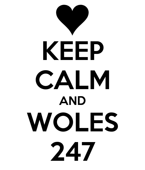 KEEP CALM AND WOLES 247