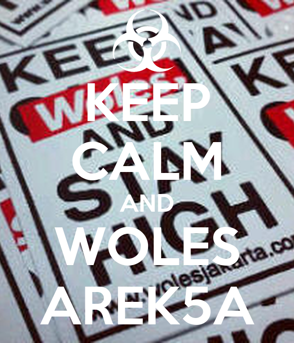 KEEP CALM AND WOLES AREK5A