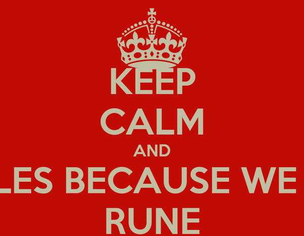 KEEP CALM AND WOLES BECAUSE WE ARE RUNE