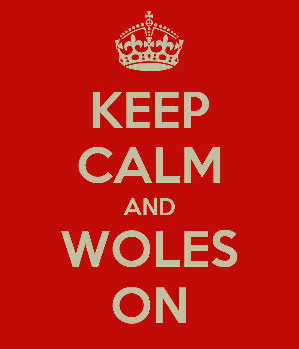 KEEP CALM AND WOLES ON