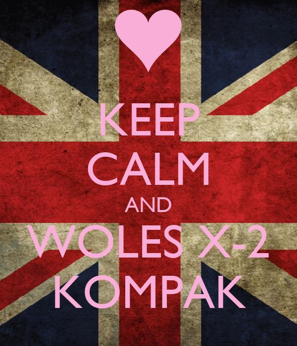 KEEP CALM AND WOLES X-2 KOMPAK