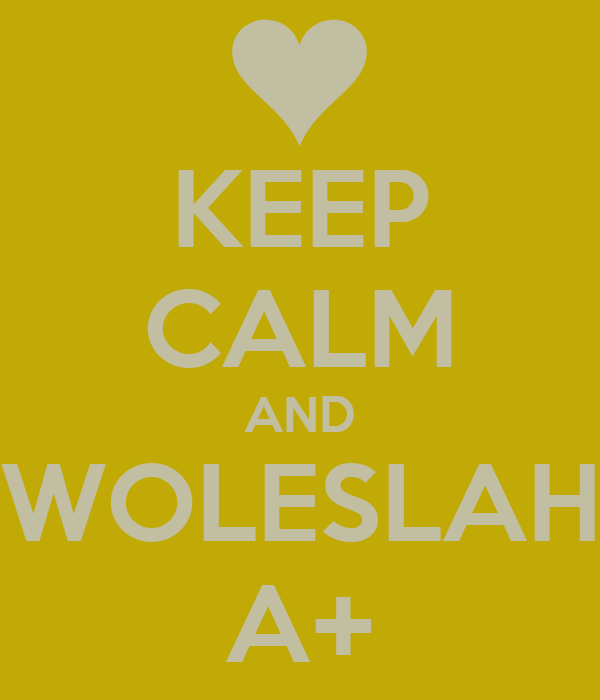 KEEP CALM AND WOLESLAH A+