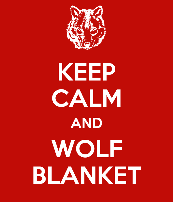 KEEP CALM AND WOLF BLANKET