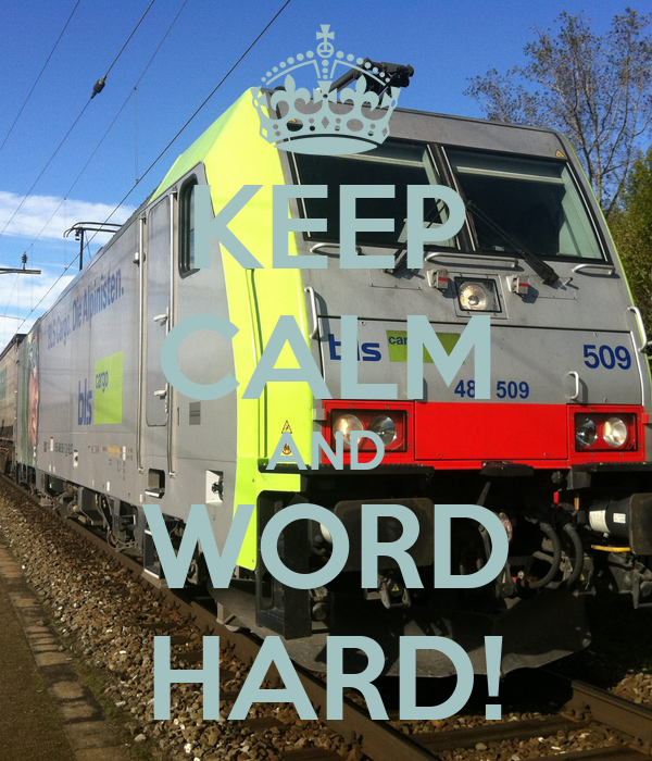 KEEP CALM AND WORD HARD!