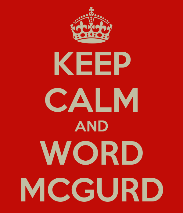 KEEP CALM AND WORD MCGURD