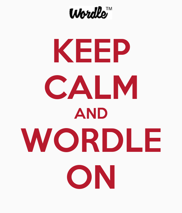 KEEP CALM AND WORDLE ON