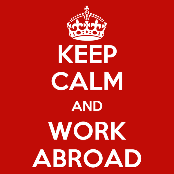 KEEP CALM AND WORK ABROAD