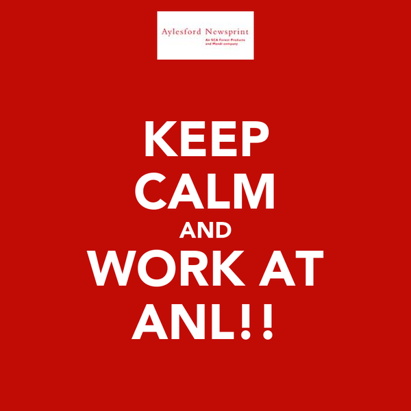 KEEP CALM AND WORK AT ANL!!