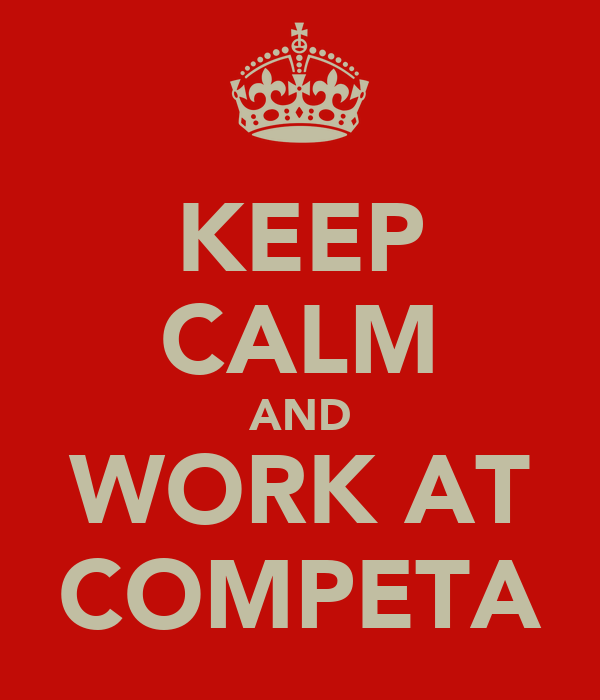 KEEP CALM AND WORK AT COMPETA