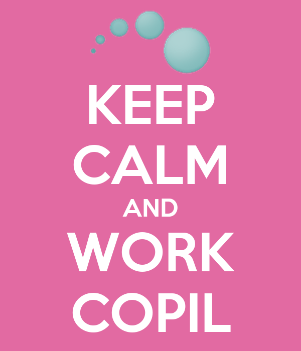 KEEP CALM AND WORK COPIL