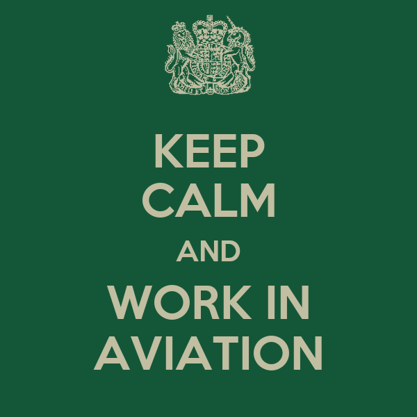 KEEP CALM AND WORK IN AVIATION