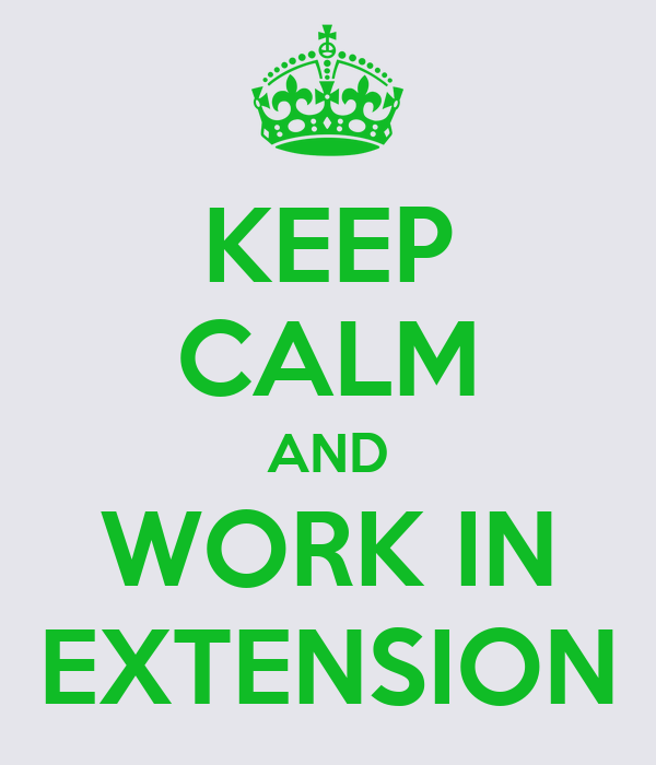 KEEP CALM AND WORK IN EXTENSION