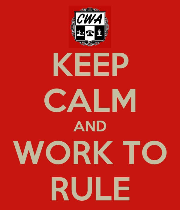 KEEP CALM AND WORK TO RULE