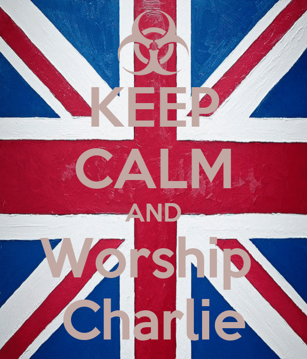 KEEP CALM AND Worship  Charlie