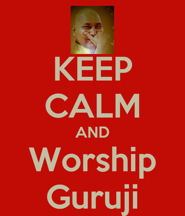 KEEP CALM AND Worship Guruji