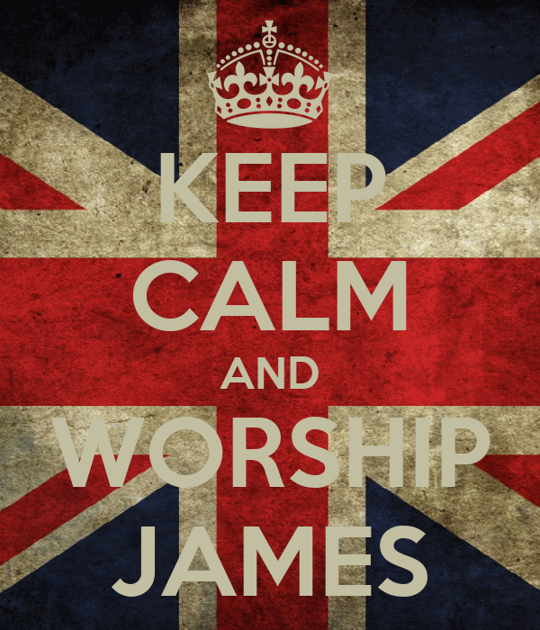 KEEP CALM AND WORSHIP JAMES