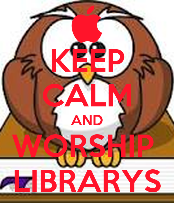 KEEP CALM AND WORSHIP  LIBRARYS
