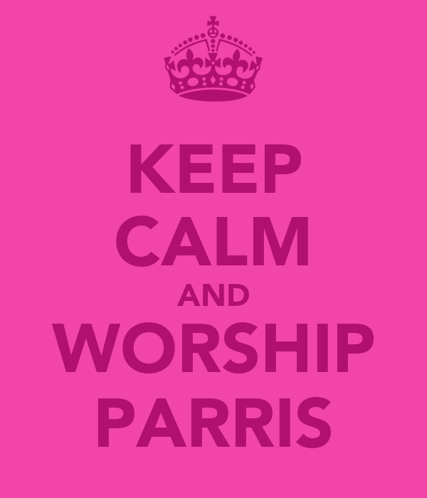 KEEP CALM AND WORSHIP PARRIS