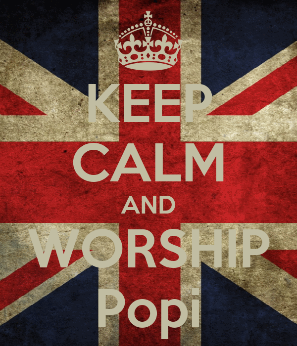 KEEP CALM AND WORSHIP Popi
