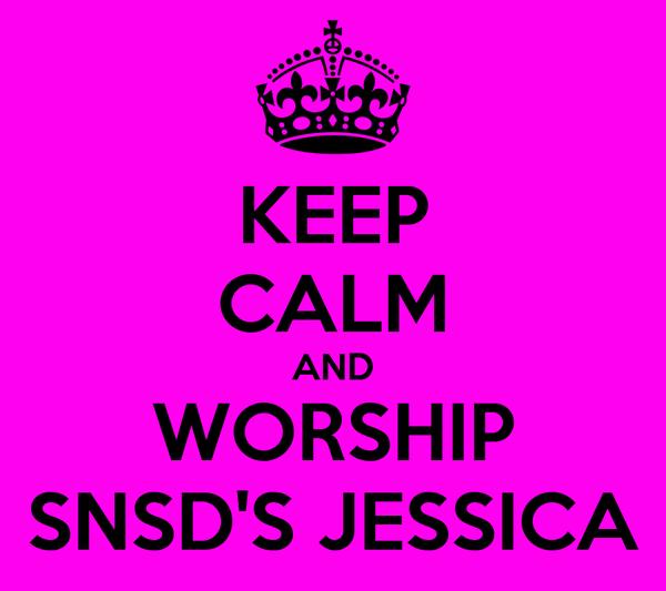 KEEP CALM AND WORSHIP SNSD'S JESSICA