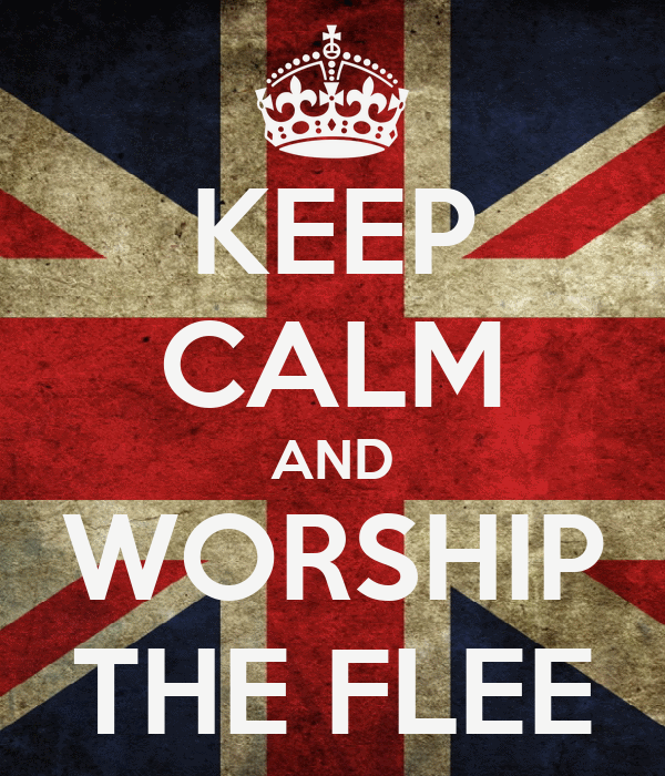 KEEP CALM AND WORSHIP THE FLEE