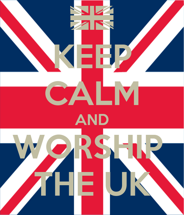 KEEP CALM AND WORSHIP  THE UK