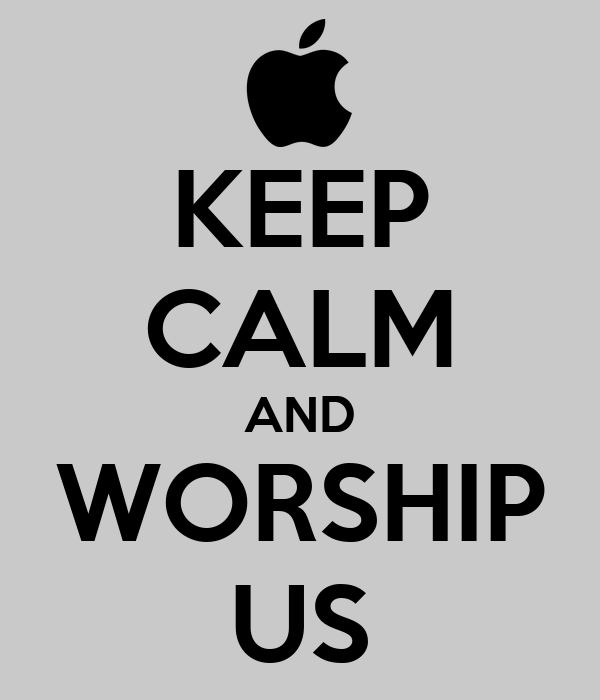 KEEP CALM AND WORSHIP US