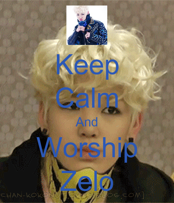 Keep Calm And Worship Zelo
