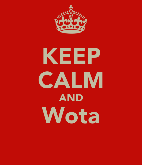 KEEP CALM AND Wota