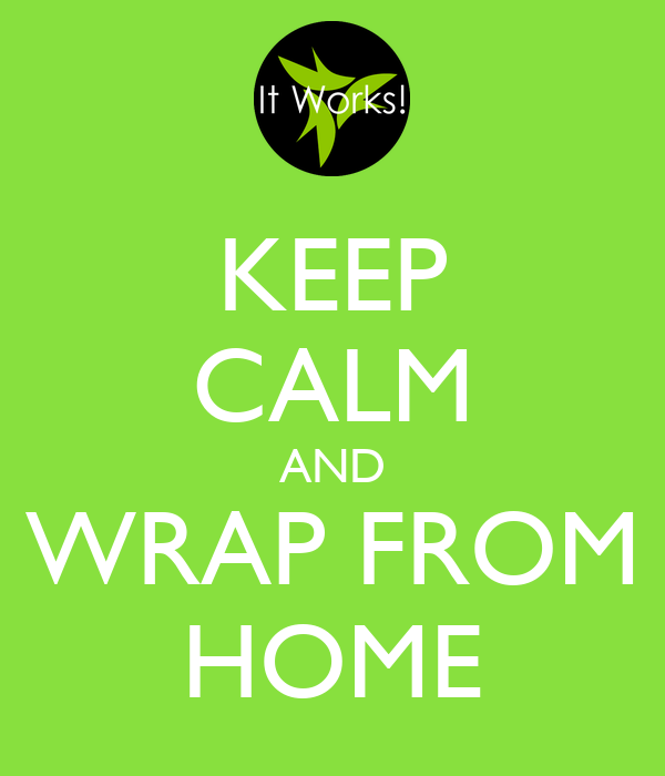 KEEP CALM AND WRAP FROM HOME