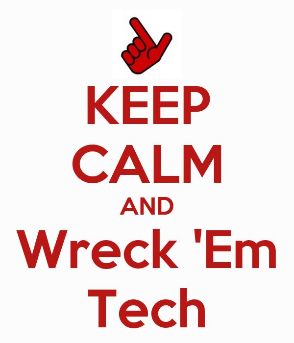 KEEP CALM AND Wreck 'Em Tech