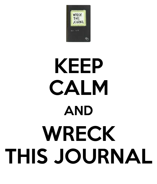 KEEP CALM AND WRECK THIS JOURNAL