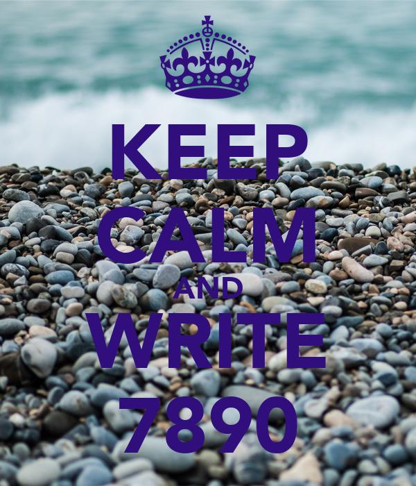 KEEP CALM AND WRITE 7890