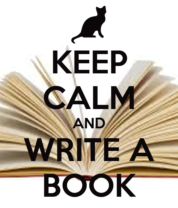 KEEP CALM AND WRITE A BOOK