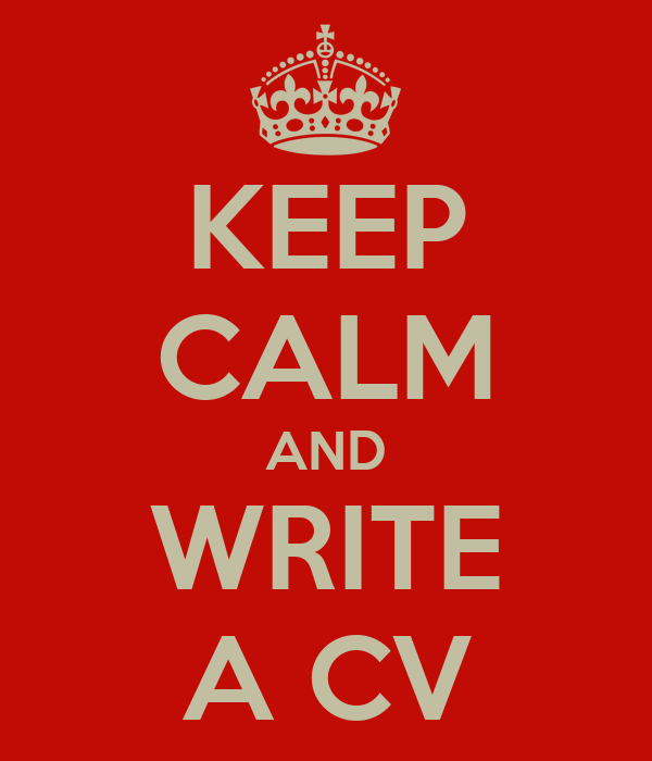 KEEP CALM AND WRITE A CV