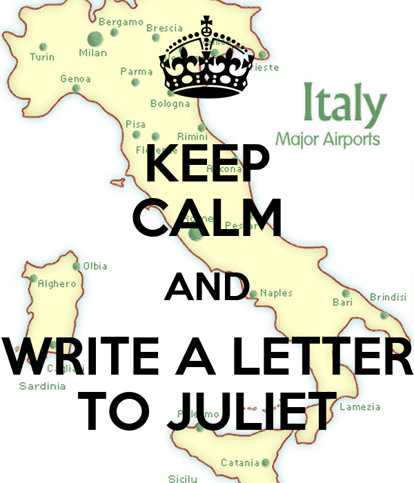 KEEP CALM AND WRITE A LETTER TO JULIET