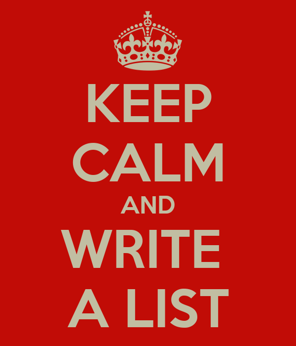 KEEP CALM AND WRITE  A LIST
