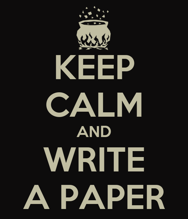 KEEP CALM AND WRITE A PAPER
