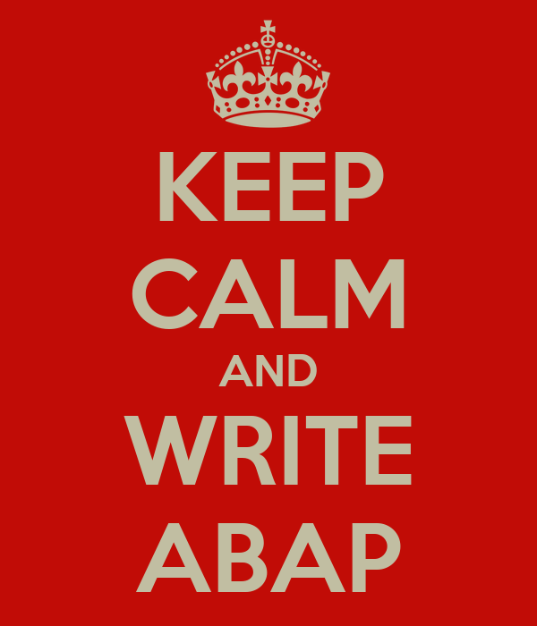 KEEP CALM AND WRITE ABAP