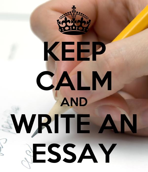 KEEP CALM AND WRITE AN ESSAY