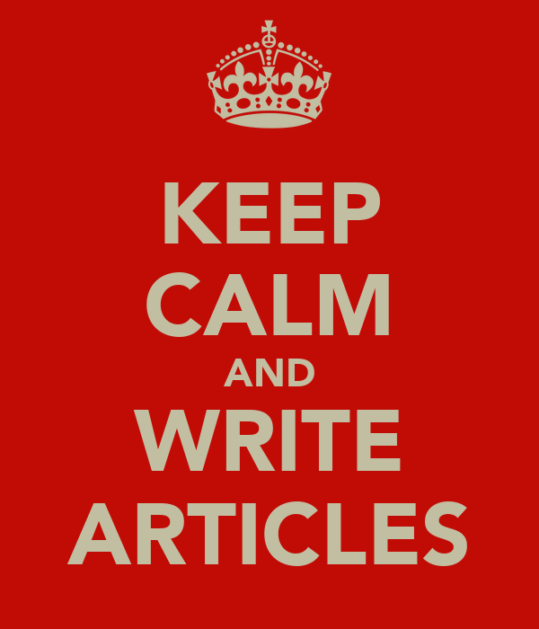 KEEP CALM AND WRITE ARTICLES