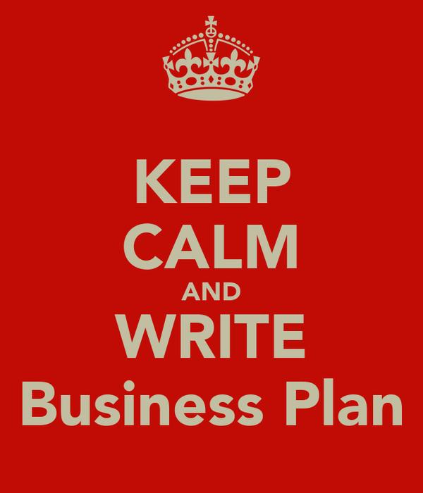 KEEP CALM AND WRITE Business Plan
