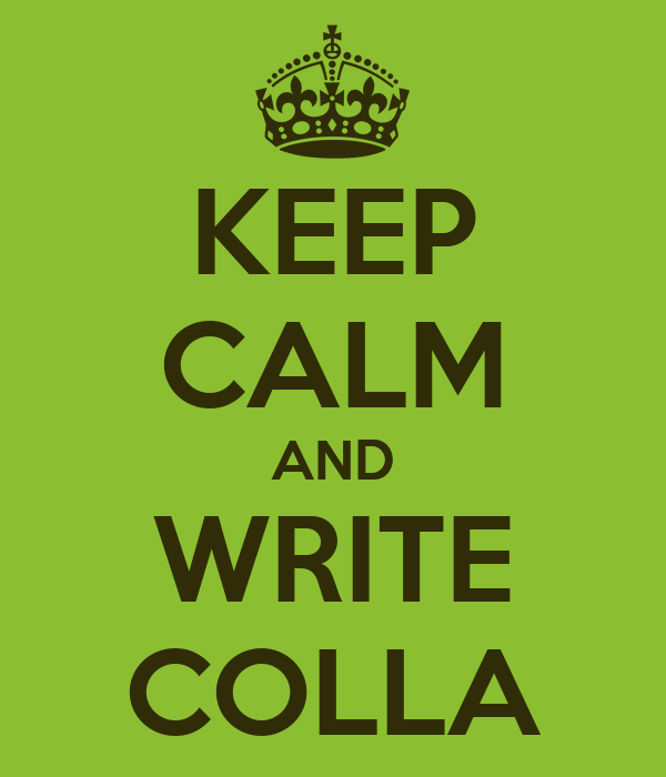 KEEP CALM AND WRITE COLLA