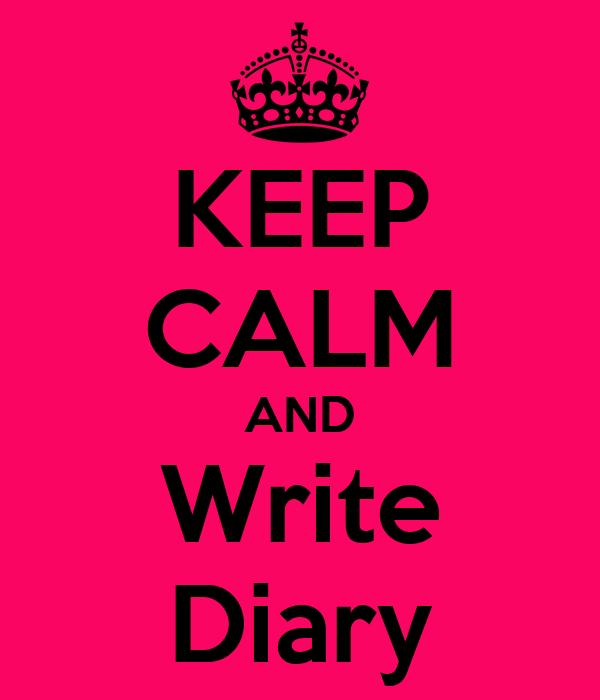 KEEP CALM AND Write Diary