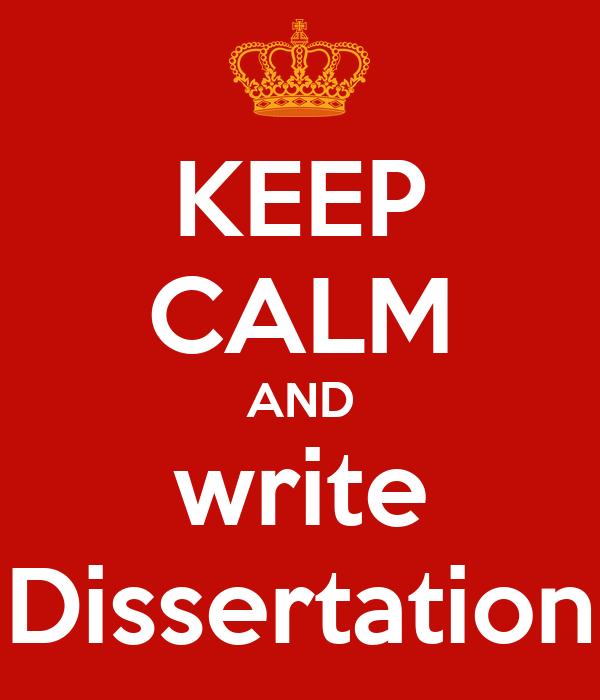 KEEP CALM AND write Dissertation