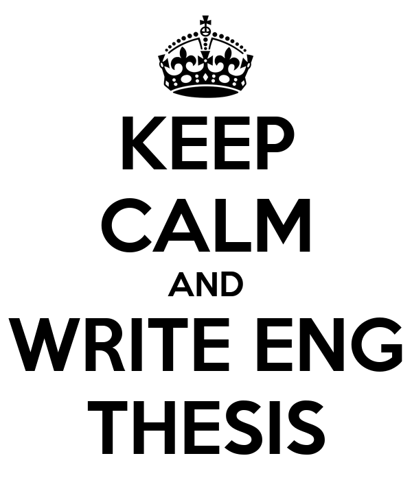 KEEP CALM AND WRITE ENG THESIS