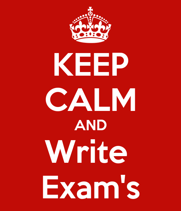 KEEP CALM AND Write  Exam's